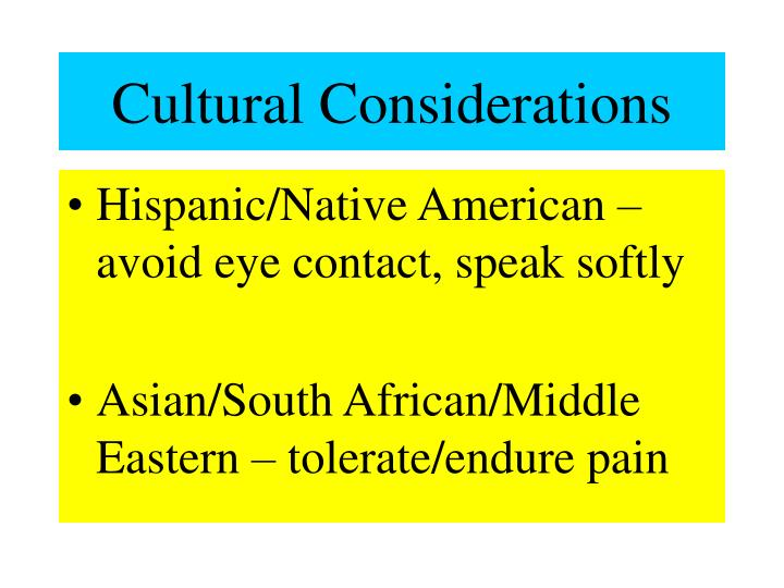 cultural considerations Free essay: cultural considerations ajs/504 july 27, 2015 university of phoenix cultural considerations this paper is going to discuss different culture.