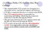 2 4 1 basic public ct2 system one way calling