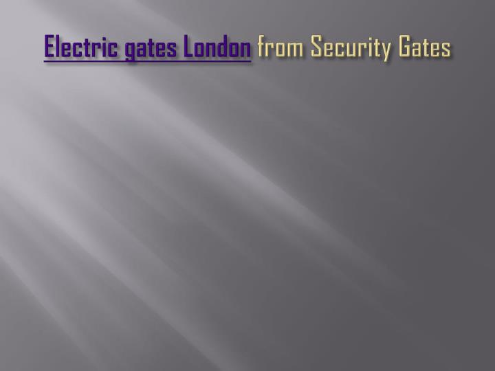 Electric gates london from security gates