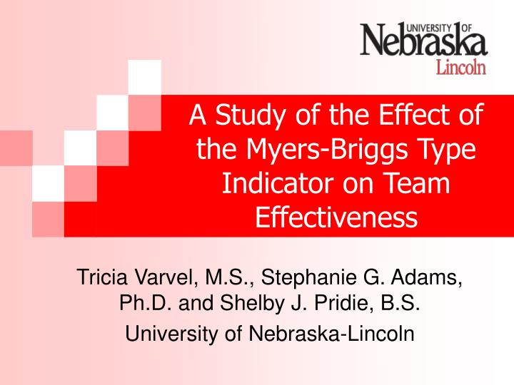a study of the effect of the myers briggs type indicator on team effectiveness n.