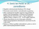4 sze lat polski w ue zaniedbania