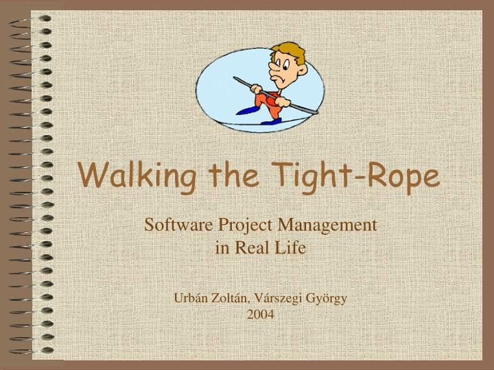 Walking the tight rope