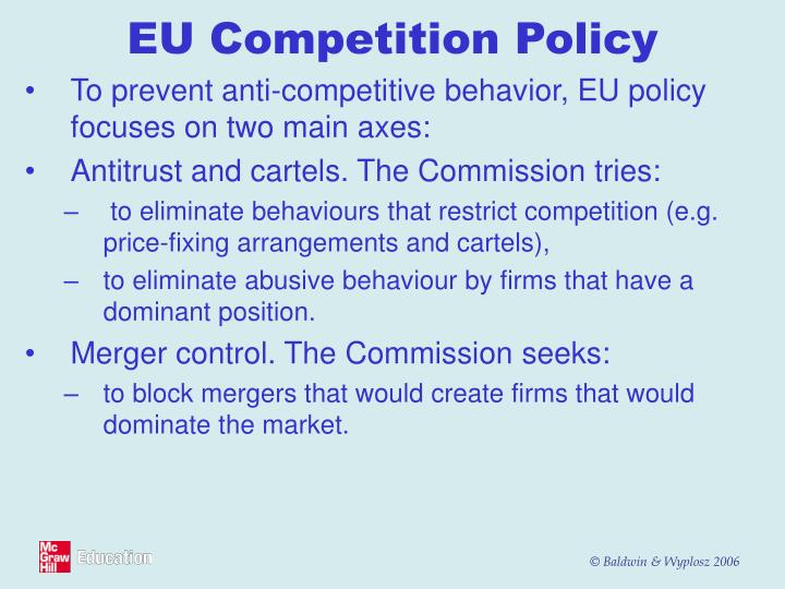 To prevent anti-competitive behavior, EU policy focuses on two main axes: