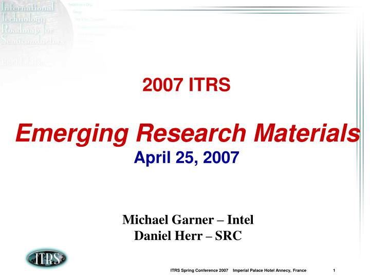 2007 itrs emerging research materials april 25 2007 n.