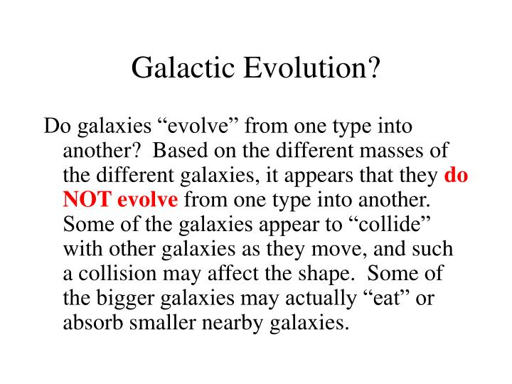 Galactic Evolution?