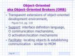 object oriented aka object oriented brokers orb