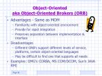 object oriented aka object oriented brokers orb1