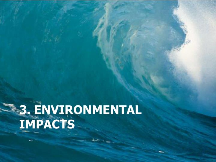 3. Environmental Impacts
