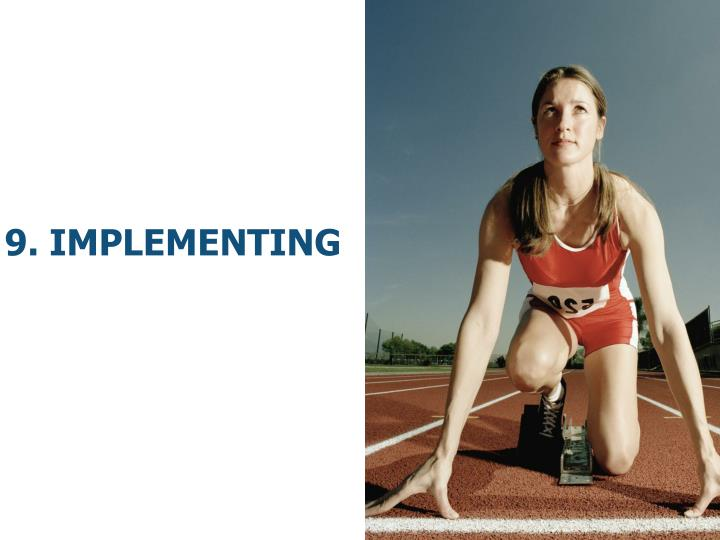 9. Implementing