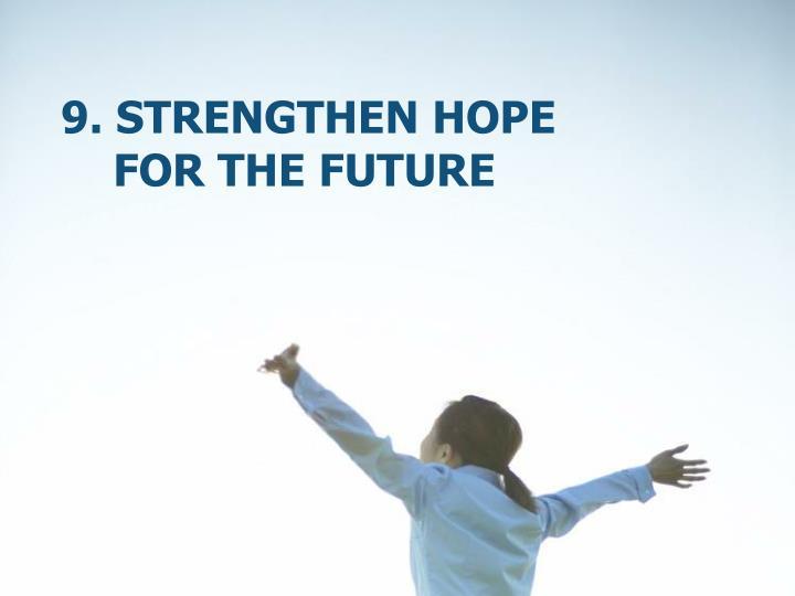 9. Strengthen hope