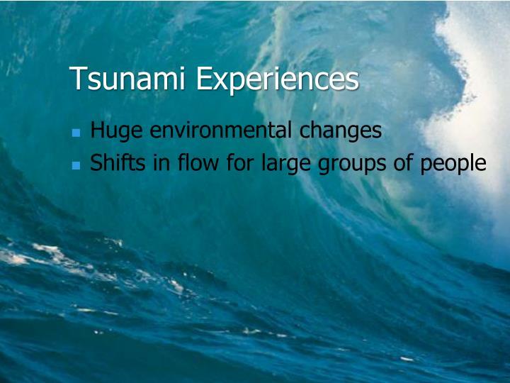 Tsunami Experiences