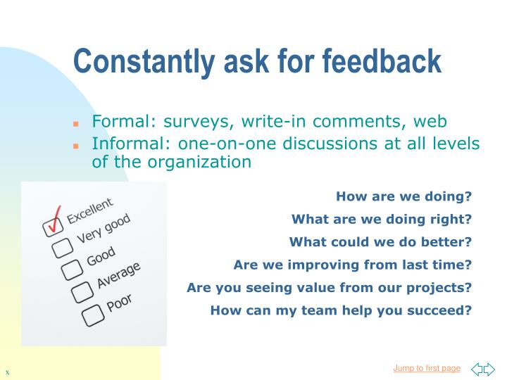 Constantly ask for feedback