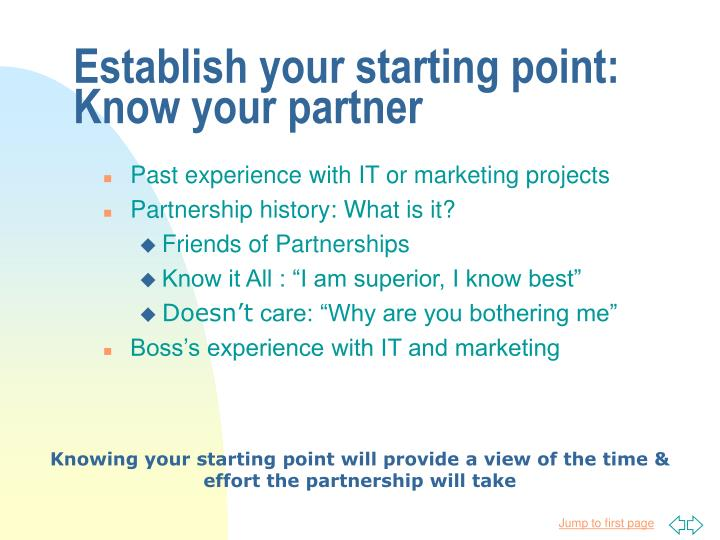 Establish your starting point: Know your partner