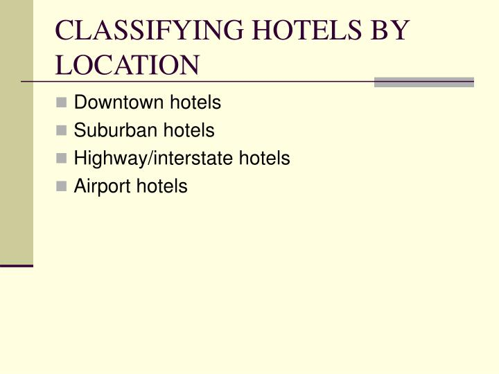 CLASSIFYING HOTELS BY LOCATION