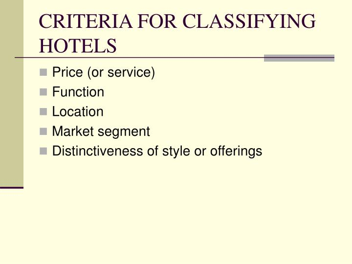 CRITERIA FOR CLASSIFYING HOTELS