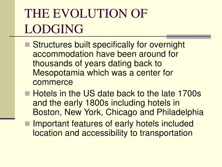 THE EVOLUTION OF LODGING