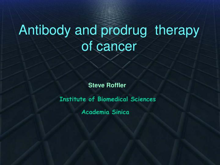 Antibody and prodrug therapy of cancer