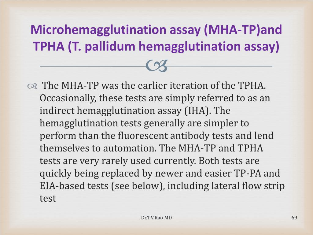 Microhemagglutination assay (MHA-TP)and TPHA (T. pallidum hemagglutination assay)