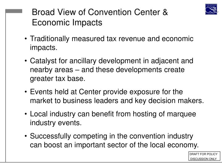Broad View of Convention Center & Economic Impacts