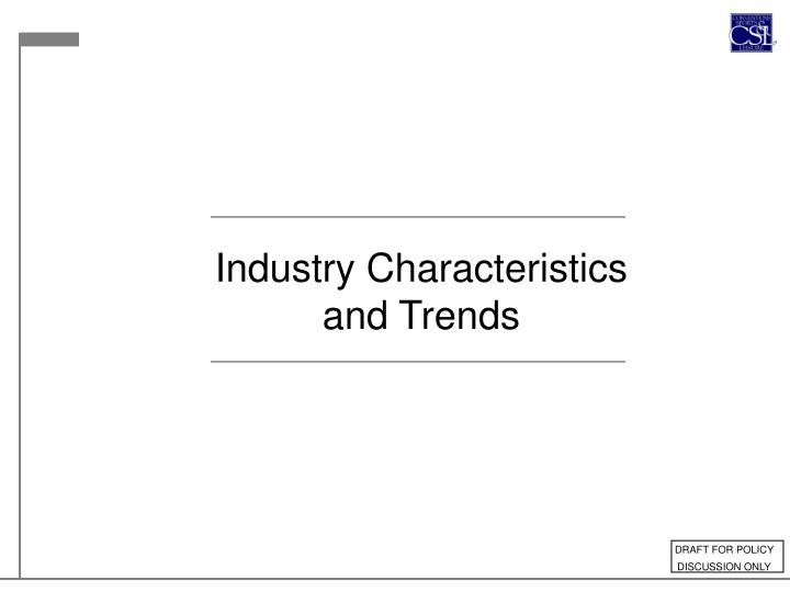 Industry Characteristics and Trends