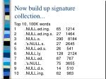 now build up signature collection
