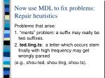 now use mdl to fix problems repair heuristics