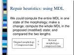 repair heuristics using mdl