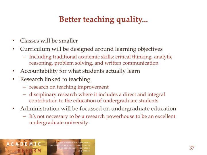 Better teaching quality...