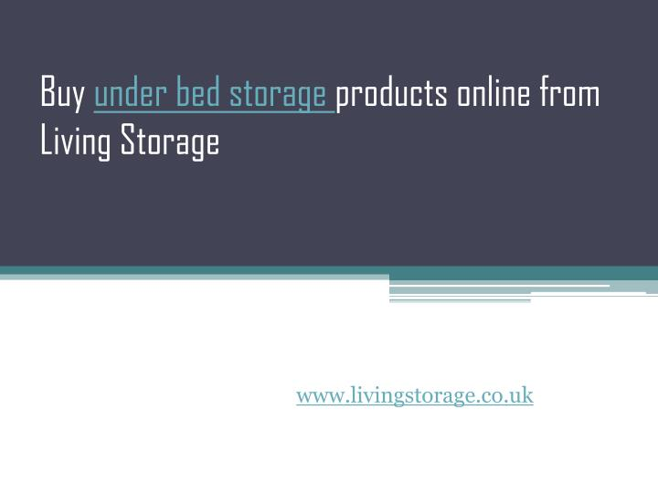 Buy under bed storage products online from living storage