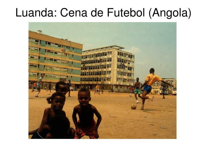 Luanda: Cena de Futebol (Angola)