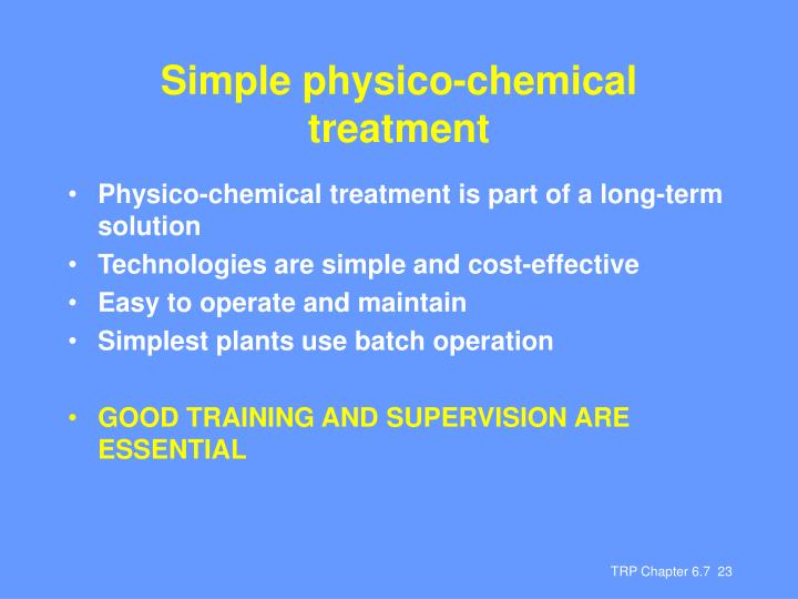 Simple physico-chemical treatment