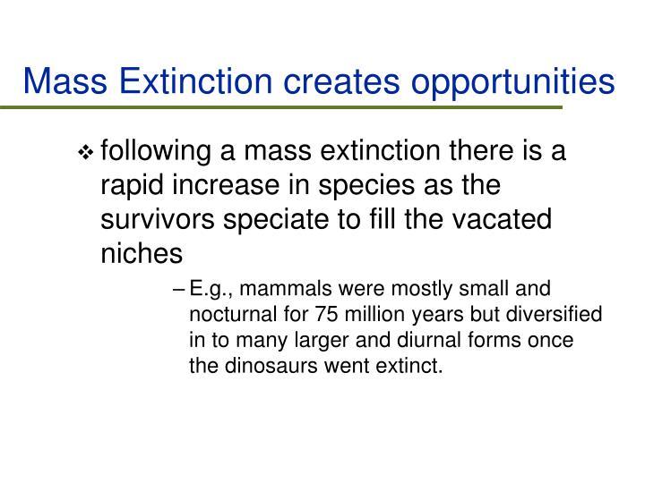 Mass Extinction creates opportunities