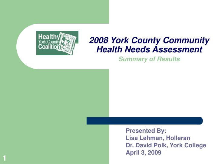 2008 york county community health needs assessment summary of results n.