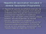 hepatitis b vaccination included in several vaccination programme