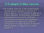 u s adopts to new vaccine