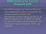 who initiative for vaccine research ivr