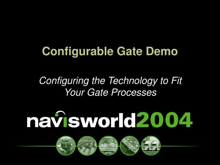 Configurable Gate Demo