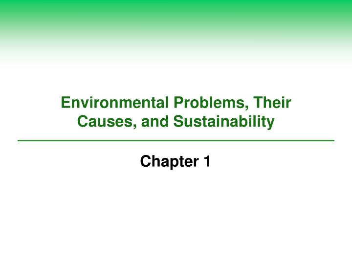 environmental problems their causes and sustainability n.