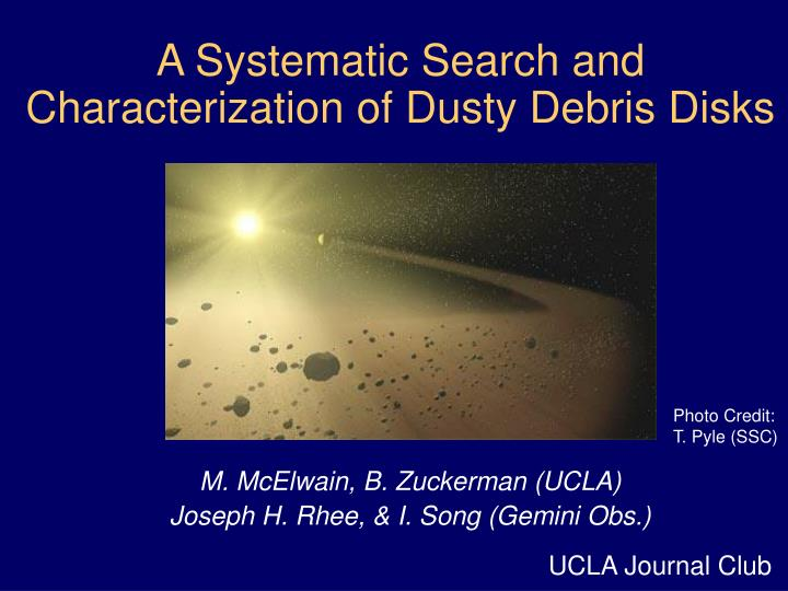 a systematic search and characterization of dusty debris disks n.