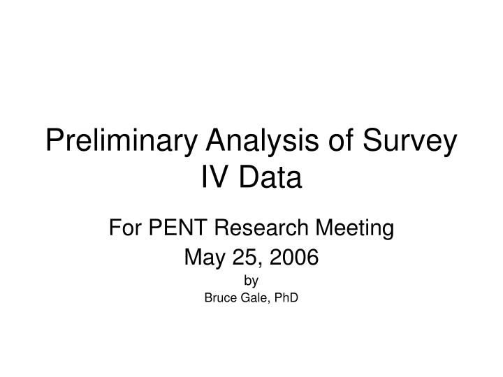 preliminary analysis Preliminary analyses before running blind statistical tests, i check that the assumptions underlying them are true in addition, i like to get some first impressions of the data.