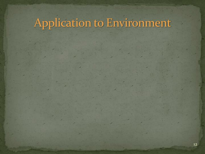 Application to Environment