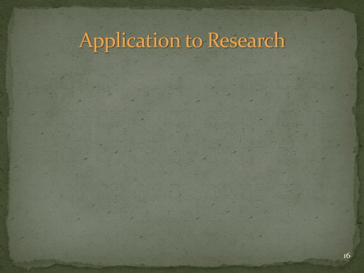 Application to Research