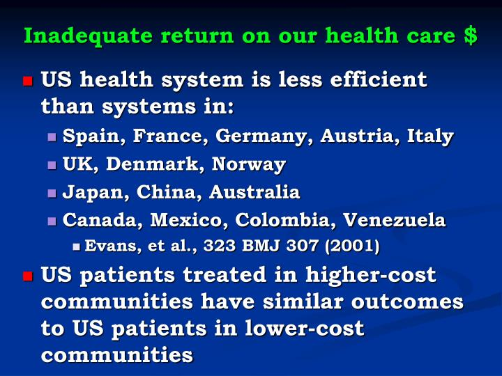 Inadequate return on our health care $