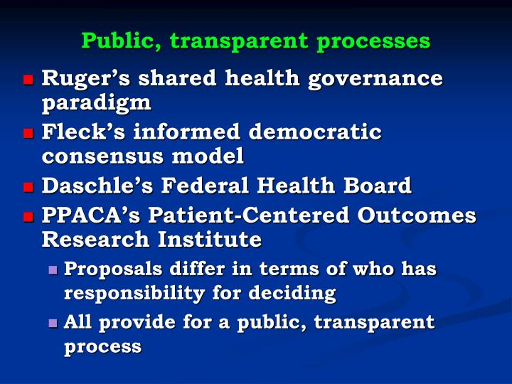 Public, transparent processes