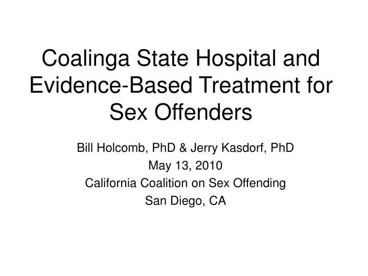 coalinga state hospital and evidence based treatment for sex offenders n.
