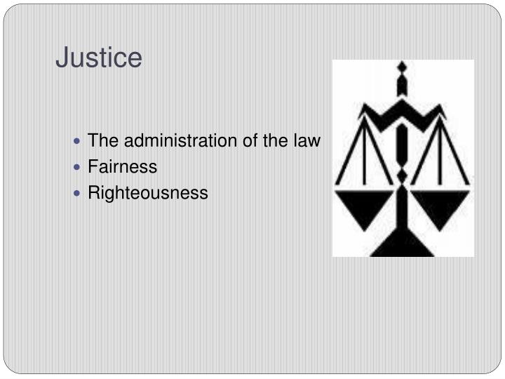The administration of the law