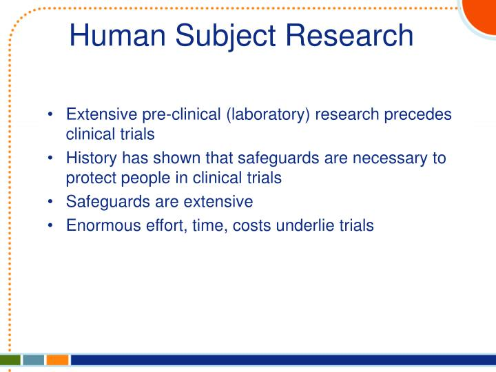 Extensive pre-clinical (laboratory) research precedes clinical trials
