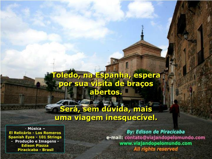 Toledo, na Espanha, espera por sua visita de braços abertos.
