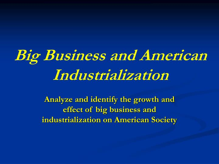 big business and american industrialization n.