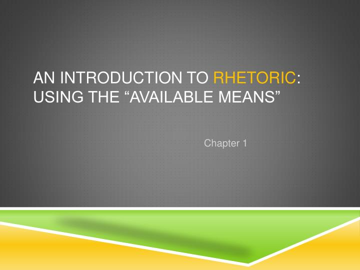 an introduction to rhetoric using the available means n.